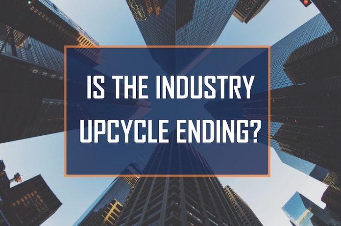Is the industry upcycle ending? Will there be a recession?