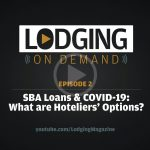 LODGING On Demand Episode 2: SBA Loans and COVID-19
