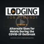 LODGING On Demand Episode 4 - Alternate uses for hotels during COVID-19