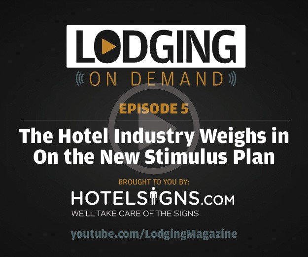 Episode 5: Hotel Industry Weighs in on COVID-19 Stimulus Plan