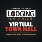 LODGING On Demand — Episode 11: Virtual Town Hall With Radisson Hotels and RLH Corporation