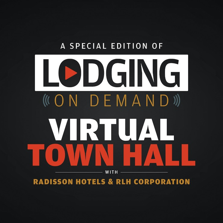 Episode 11: Virtual Town Hall With Radisson Hotels and RLH Corporation