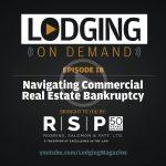 LODGING On Demand — Episode 18: Navigating Commercial Real Estate Bankruptcy