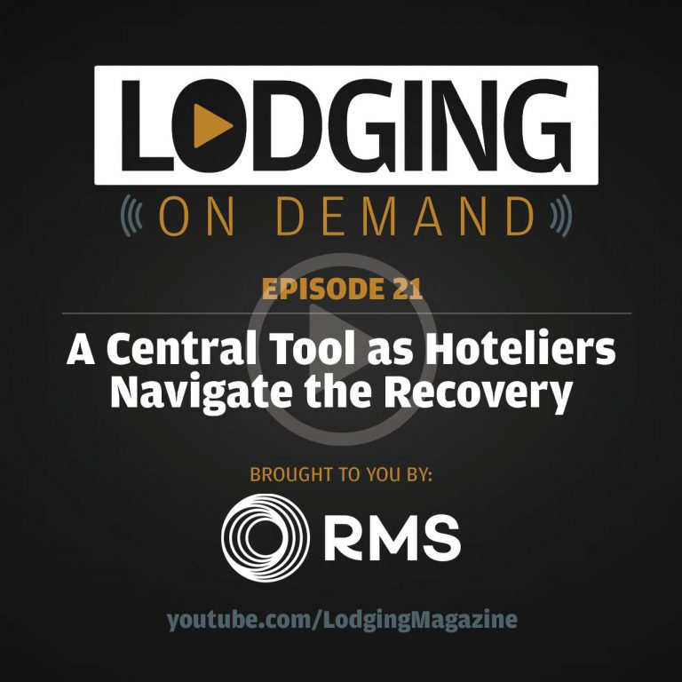 LODGING On Demand Episode 21 — PMS: A Central Tool as Hoteliers Navigate the Recovery